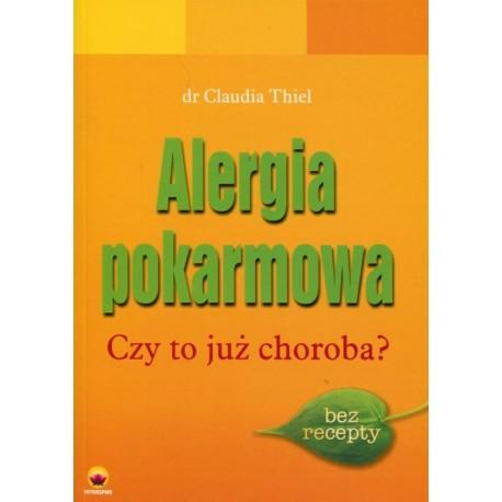 Alergia pokarmowa. Czy to już choroba? - Claudia Thiel