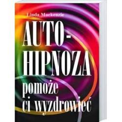 Autohipnoza pomoże ci wyzdrowieć - Linda Mackenzie