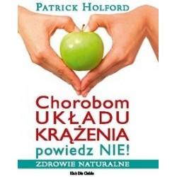 Chorobom układu krążenia powiedz NIE! - Patrick Holford