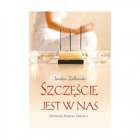Szczęście jest w nas - Jarosław Ziółkowski