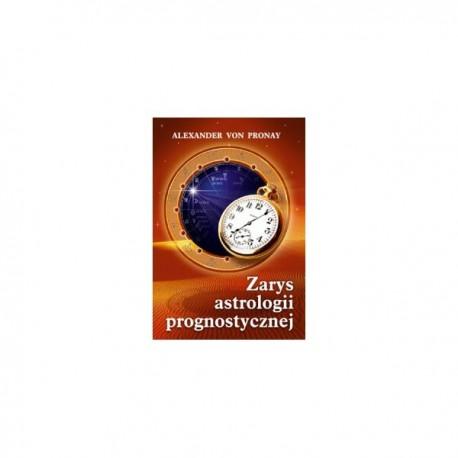 Zarys astrologii prognostycznej - Alexander von Pronay