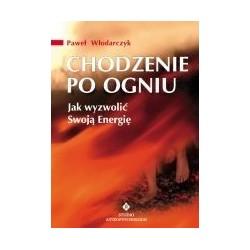 Chodzenie po ogniu - Paweł Włodarczyk