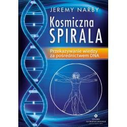 Kosmiczna spirala . Przekazywanie wiedzy za pośrednictwem DNA - Jeremy Narby