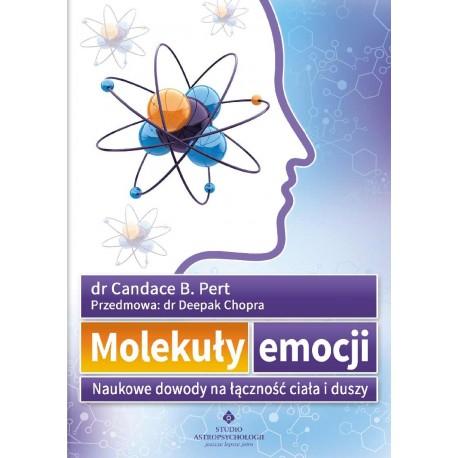Molekuły emocji. Naukowe dowody na łączność ciała i duszy - dr Candance B. Pert