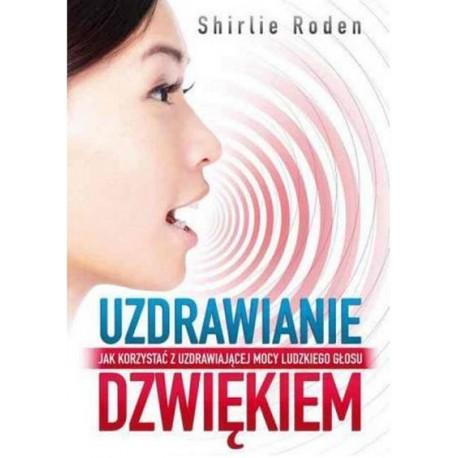 Uzdrawianie dźwiękiem - Roden Shirlie