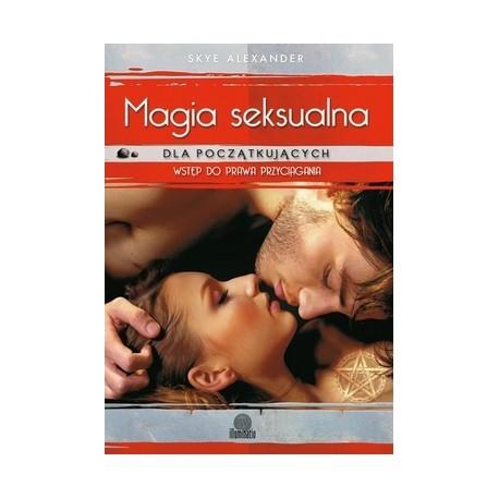 Magia seksualna dla początkujących - Skye Alexander