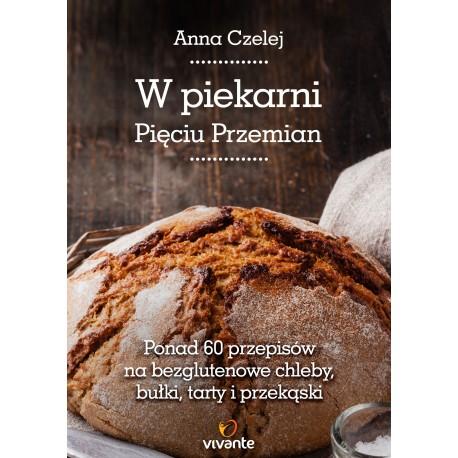 W piekarni Pięciu Przemian - Anna Czelej