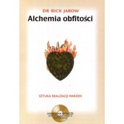 ALCHEMIA OBFITOŚCI Sztuka realizacji marzeń - dr Rick Jarow