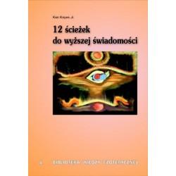 12 ścieżek do wyższej świadomości - Ken Keyes Jr.