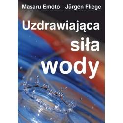 Uzdrawiająca siła wody - Masaru Emoto, Jürgen Fliege