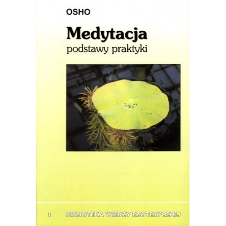 Medytacja - podstawy praktyki - OSHO