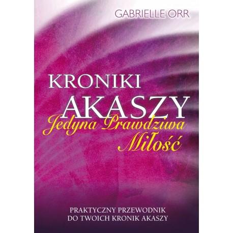Kroniki Akaszy Jedyna Prawdziwa Miłość - Gabrielle Orr