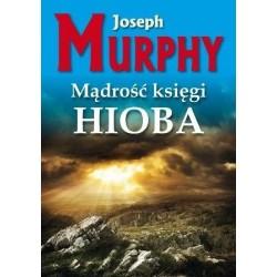Mądrość księgi Hioba - Joseph Murphy