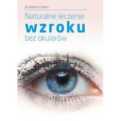 Naturalne leczenie wzroku bez okularów - William H. Bates