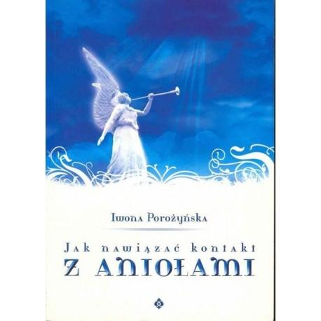 Jak nawiązać kontakt z aniołami - Iwona Porożyńska
