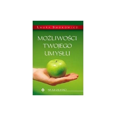 Możliwości Twojego umysłu - Laura Smokowicz