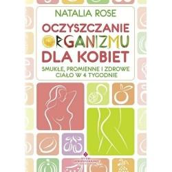 Oczyszczanie organizmu dla kobiet - Natalia Rose