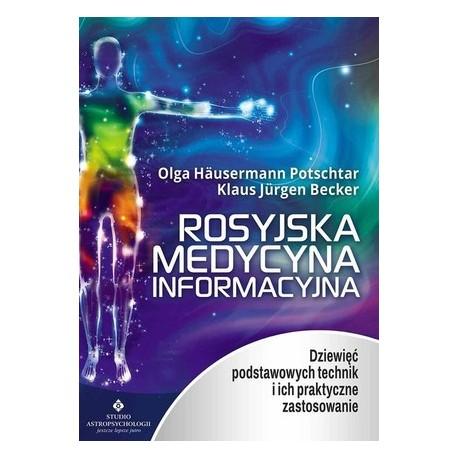 Rosyjska medycyna informacyjna - Olga Häusermann Potschtar, Klaus Jürgen Becker