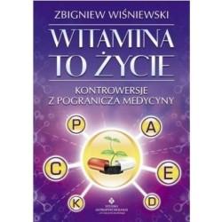Witamina to życie. Kontrowersje z pogranicza medycyny - Zbigniew Wiśniewski