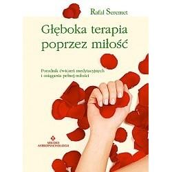 Głęboka terapia poprzez miłość - Rafał Seremet