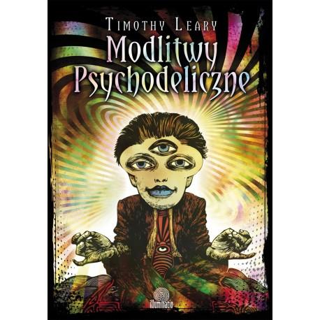 Modlitwy psychodeliczne - Timothy Leary