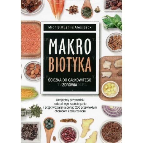 Makrobiotyka. Ścieżka do całkowitego zdrowia - Michio Kushi, Alex Jack