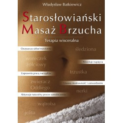 Starosłowiański Masaż Brzucha - terapia wisceralna - Władysław Batkiewicz