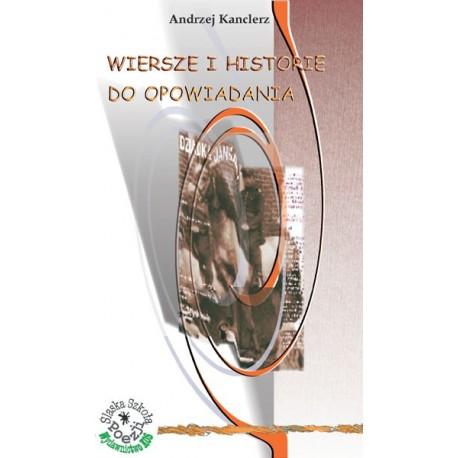 Wiersze i historie do opowiadania - Andrzej Kanclerz