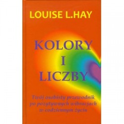 KOLORY I LICZBY - Louise L. Hay