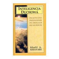 Inteligencja duchowa. Praktyczny przewodnik po drogach ku szczęściu - Khalil A. Khavari