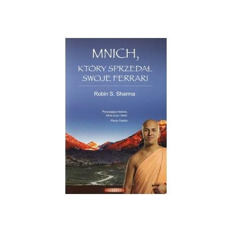 Mnich, który sprzedał swoje Ferrari - Robin S. Sharma