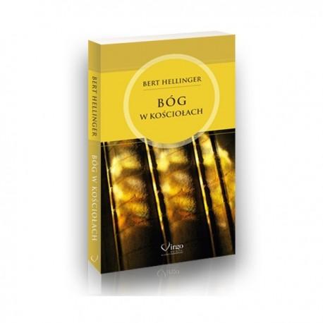 BÓG W KOŚCIOŁACH - Bert Hellinger