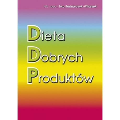 Dieta Dobrych Produktów - Ewa Bednarczyk-Witoszek