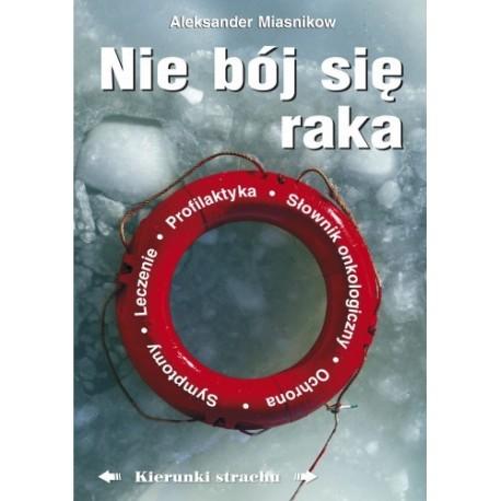 Nie bój się raka - Aleksander Miasnikow