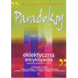 Paradoksy dla niepoprawnych dzieci. Eklektyczna encyklopedia zagubienia, genialności i nadziei - Dariusz Rossowski