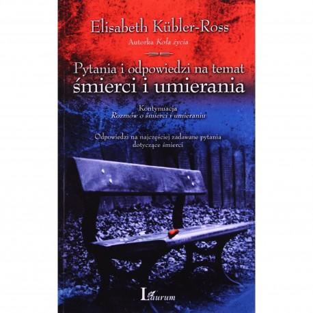 Pytania i odpowiedzi na temat śmierci i umierania - Elisabeth Kübler-Ross