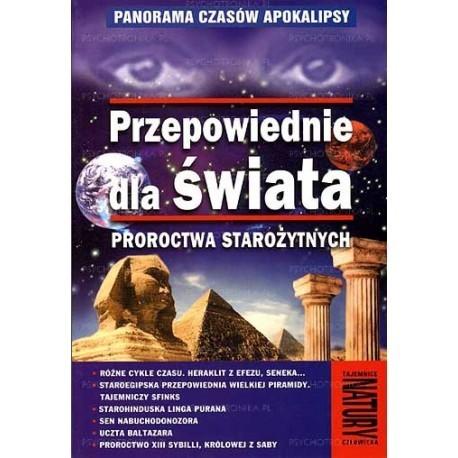 Przepowiednie dla świata. Proroctwa starożytnych - Andrzej Sieradzki