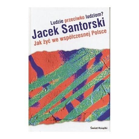 Ludzie przeciwko ludziom? - Jacek Santorski