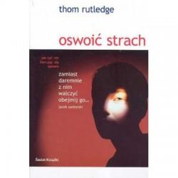 Oswoić strach - Thom Rutledge