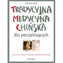 Tradycyjna Medycyna Chińska dla początkujących - Cornelia Raab