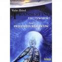 Transerfing Rzeczywistości TOM I Przestrzeń wariantów - Vadim Zeland