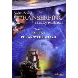 Transerfing Rzeczywistości TOM II Szelest porannych gwiazd - Vadim Zeland