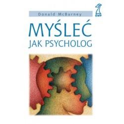 MYŚLEĆ JAK PSYCHOLOG - Donald McBurney