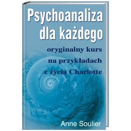 Psychoanaliza dla Każdego - Anne Soulier