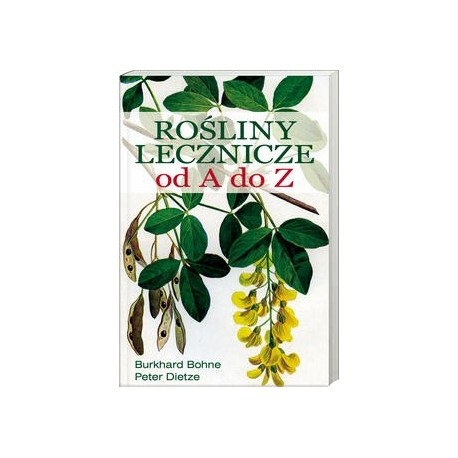 Rośliny lecznicze od A do Z - Burkhard Bohne, Peter Dietze