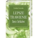 Lepsze Trawienie bez Leków - Linda Lavoie