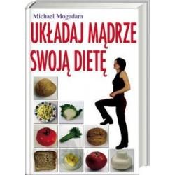 Układaj mądrze swoją dietę - Michael Mogadam