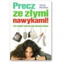 Precz ze złymi nawykami! Jak przejąć kontrolę nad własnym życiem - Vera Peiffer
