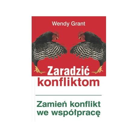 Zaradzić konfliktom - Wendy Grant
