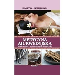 Medycyna ajurwedyjska Naturalna terapia w leczeniu powszechnych dolegliwości - Kiran Vyas, Marie Borrel